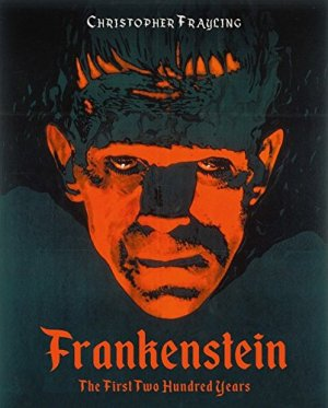 Frankenstein First Two Hundred Years