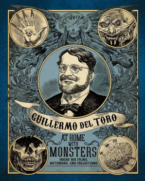Guillermo del Toro At Home with Monsters