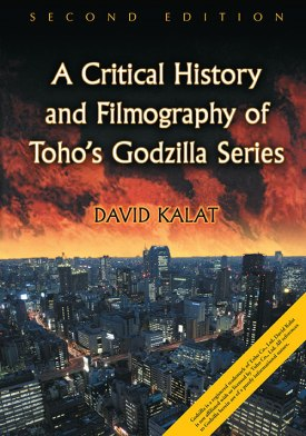 Critical History and Filmography of Toho's Godzilla Series 2nd edition