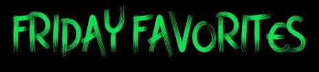 Friday Favorites Banner